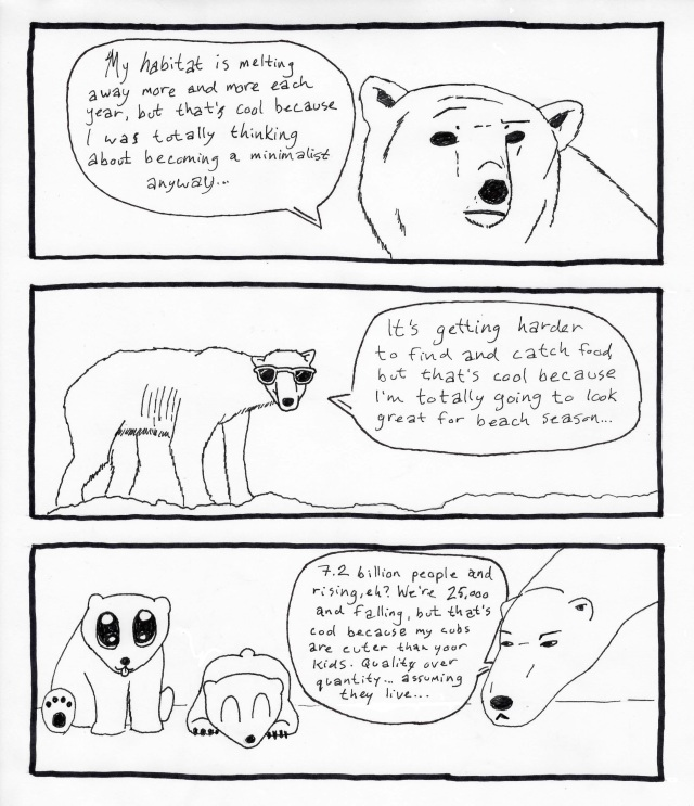 And you thought your mother* was good at guilt tripping; try talking to a polar bear about your non-endangered species problems.